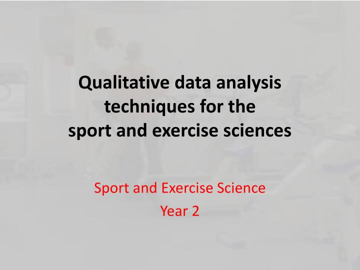 qualitative data analysis techniques for the sport and exercise sciences n.