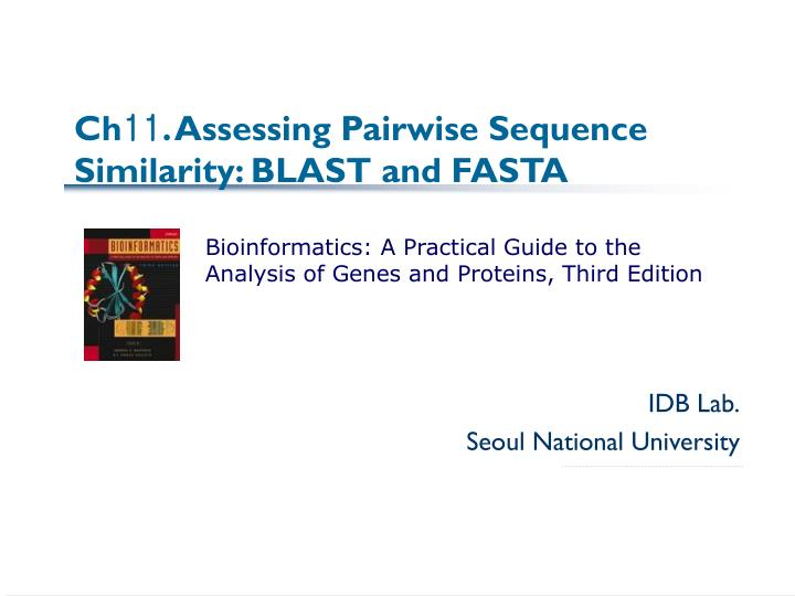 ch 11 assessing pairwise sequence similarity blast and fasta n.
