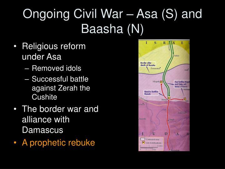 Ongoing Civil War – Asa (S) and Baasha (N)