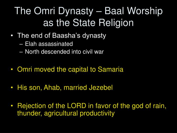 The Omri Dynasty – Baal Worship as the State Religion