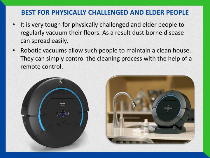 BEST FOR PHYSICALLY CHALLENGED AND ELDER PEOPLE