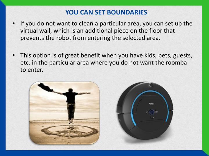 You can set boundaries