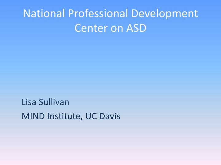 National professional development center on asd