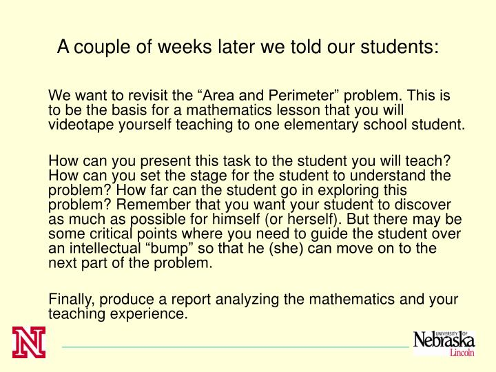A couple of weeks later we told our students: