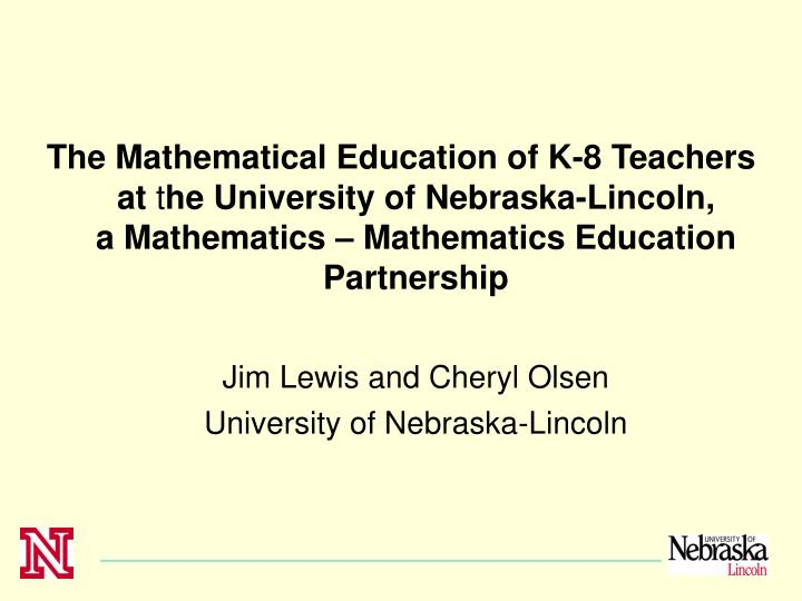 The Mathematical Education of K-8 Teachers at