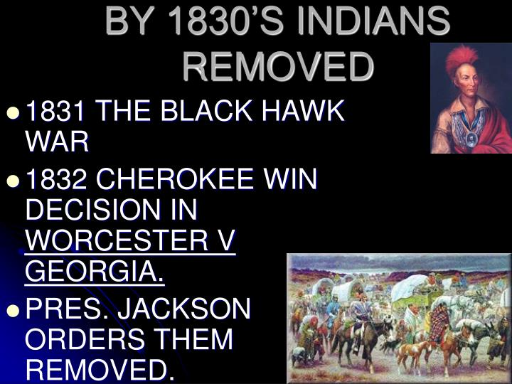 By 1830 s indians removed