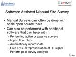 software assisted manual site survey