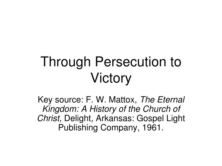 through persecution to victory n.
