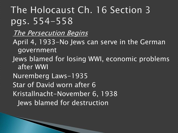 The Holocaust Ch. 16 Section 3 pgs. 554-558