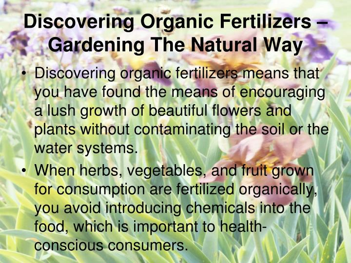 Discovering organic fertilizers gardening the natural way