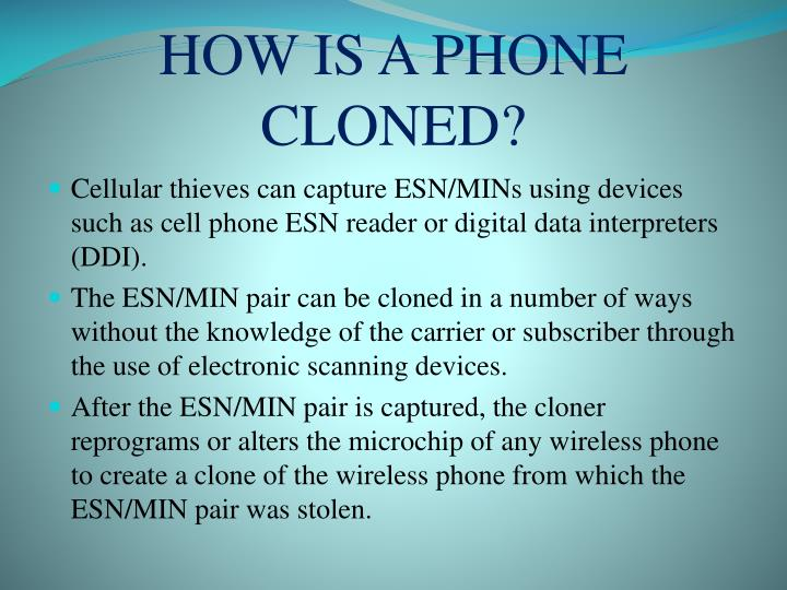 HOW IS A PHONE CLONED?