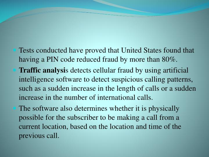 Tests conducted have proved that United States found that having a PIN code reduced fraud by more than 80%.