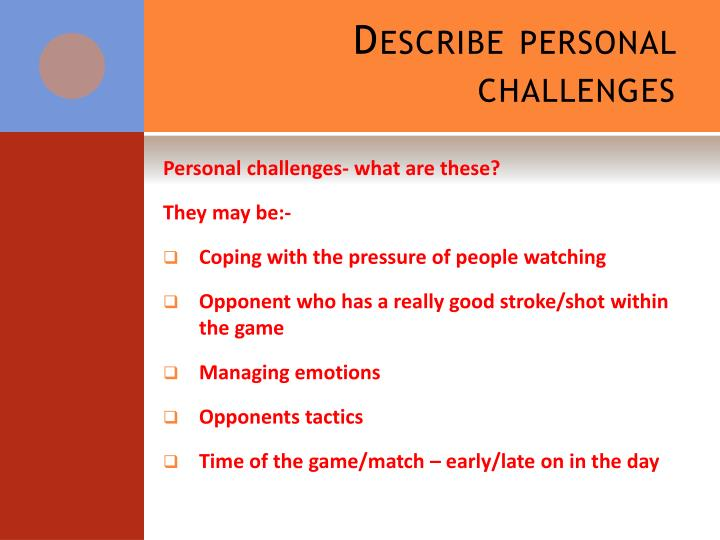 Describe personal challenges