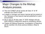 major changes to the mishap analysis process