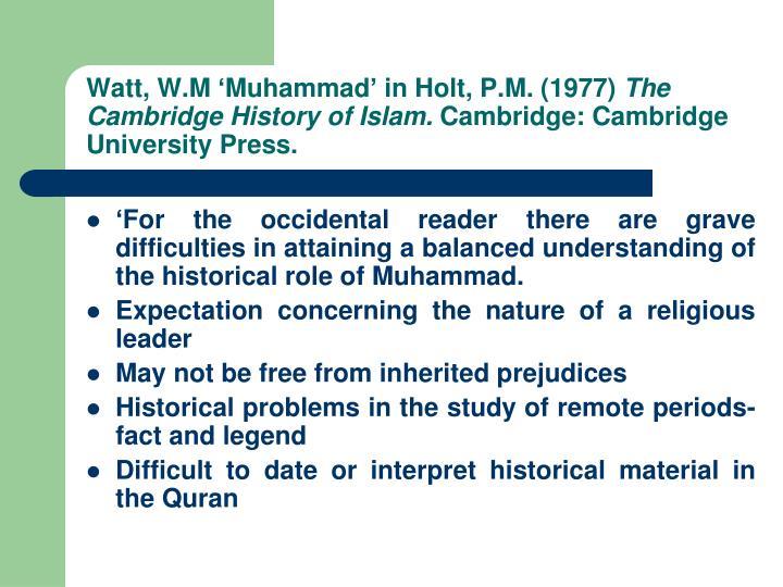 Watt, W.M 'Muhammad' in Holt, P.M. (1977)