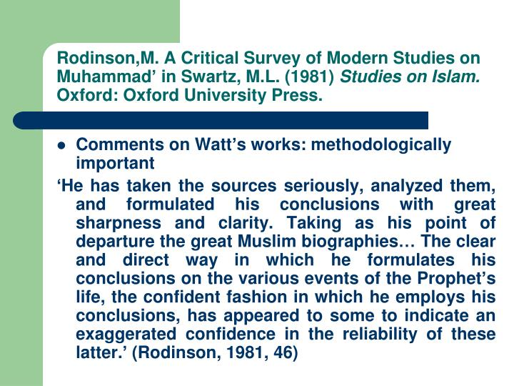 Rodinson,M. A Critical Survey of Modern Studies on Muhammad' in Swartz, M.L. (1981)