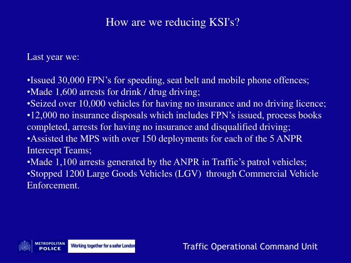 How are we reducing KSI's?