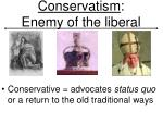 conservatism enemy of the liberal