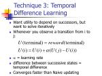 technique 3 temporal difference learning