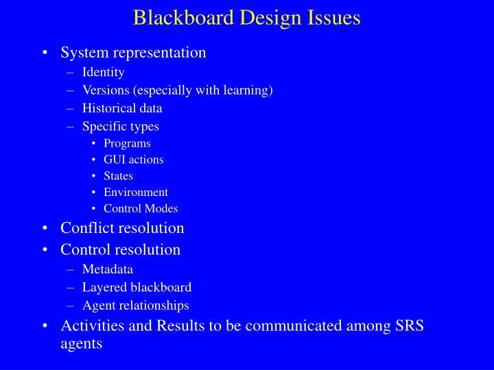 Blackboard Design Issues