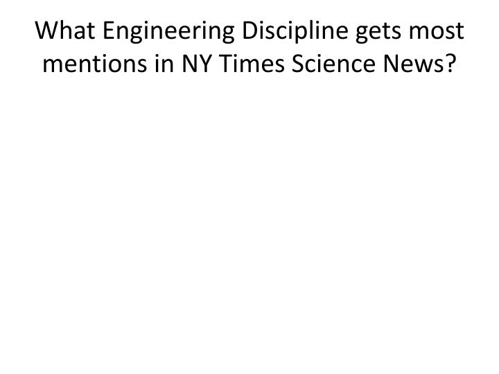 What Engineering Discipline gets most mentions in NY Times Science News?
