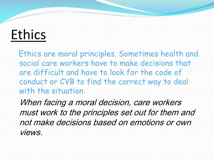 ethics in health care A common ethical code for everybody involved in health care, as proposed  still , if its limitations are accepted the development of a new code might be useful.