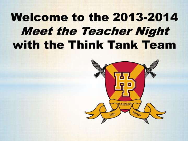 PPT - Welcome to the 2013-2014 Meet the Teacher Night with