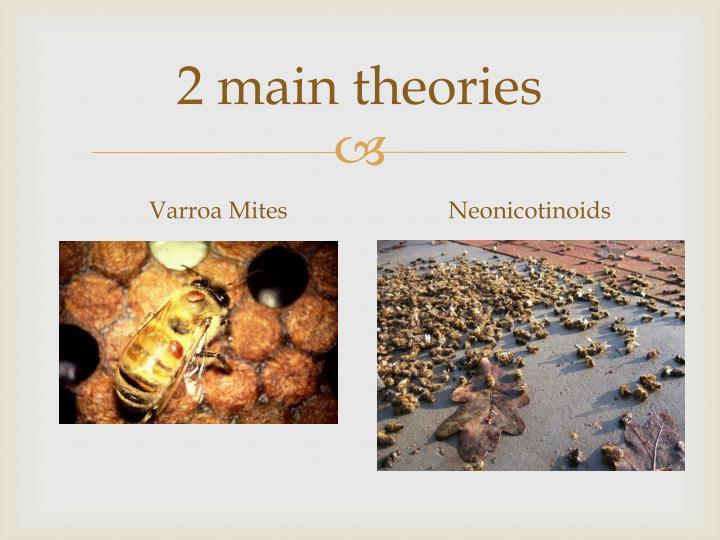 2 main theories