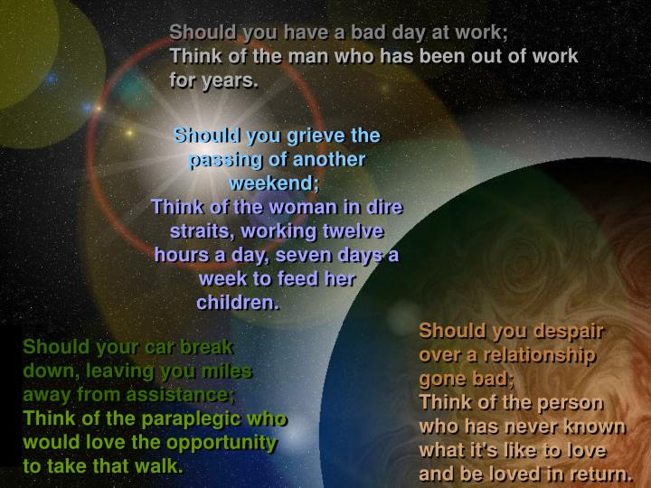 Should you have a bad day at work;