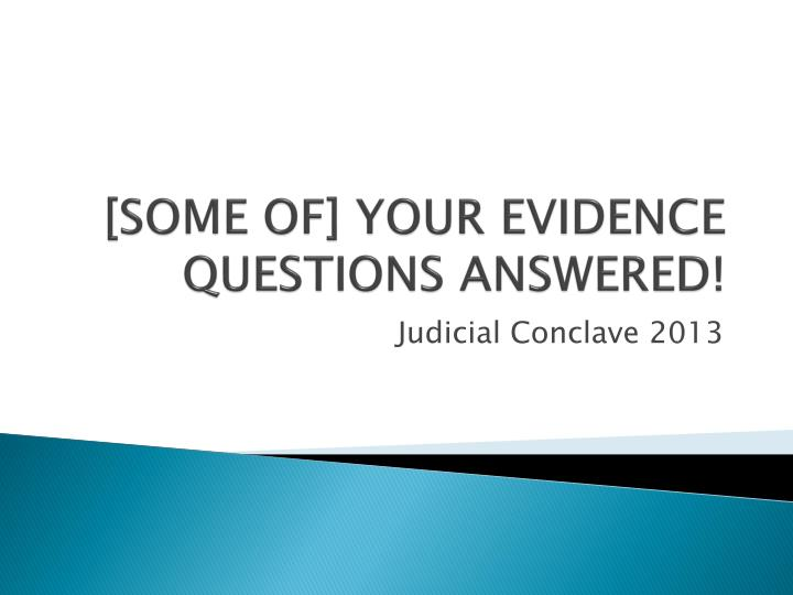some of your evidence questions answered n.