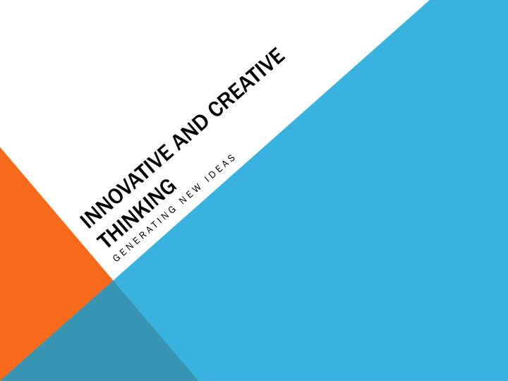 innovative and creative thinking n.