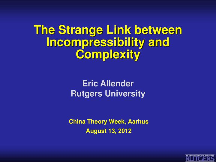 the strange link between incompressibility and complexity n.