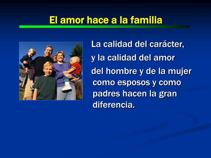 El amor hace a la familia