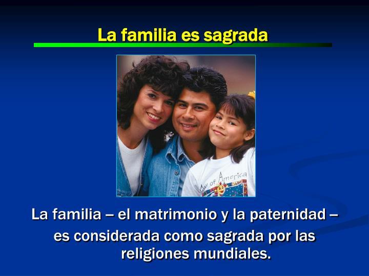 La familia es sagrada