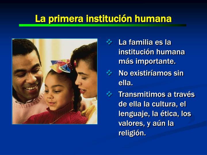 La primera instituci n humana