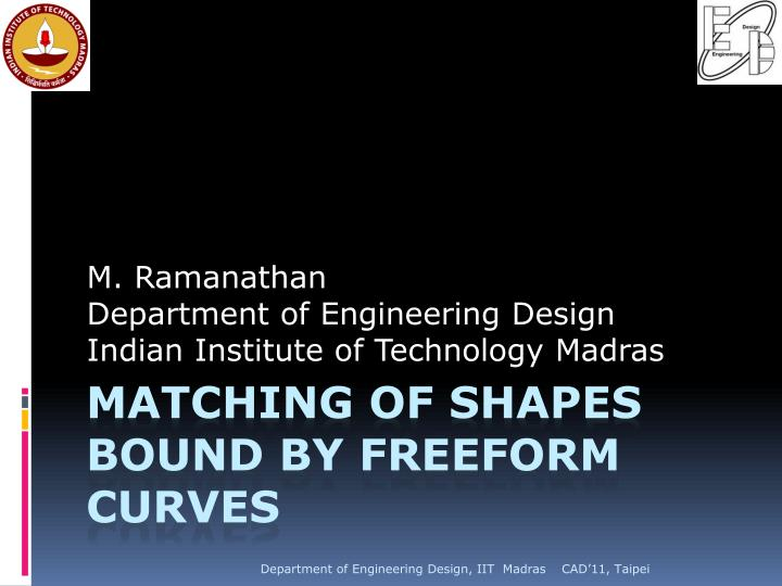 M ramanathan department of engineering design indian institute of technology madras