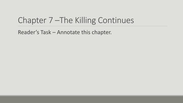 Chapter 7 –The Killing Continues