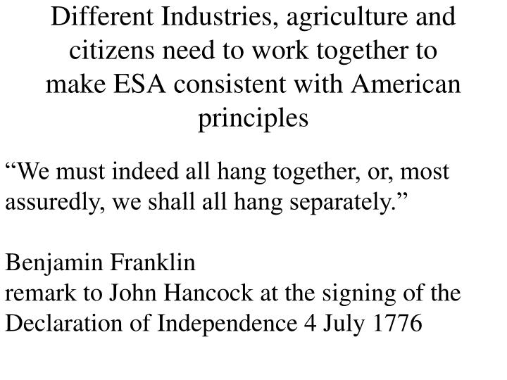 Different Industries, agriculture and citizens need to work together to make ESA consistent with American principles