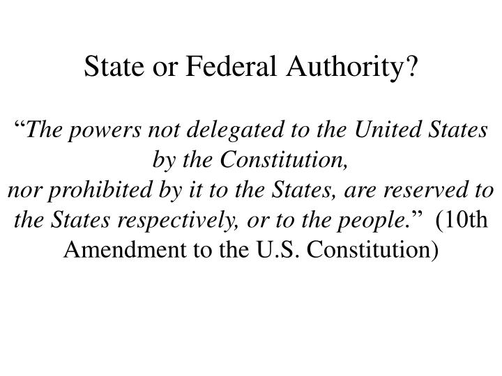 State or Federal Authority?