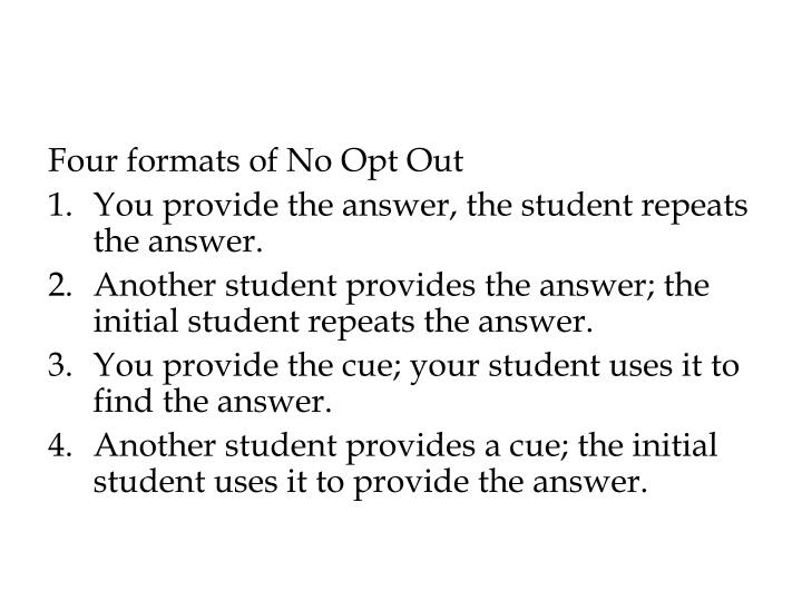 Four formats of No Opt Out