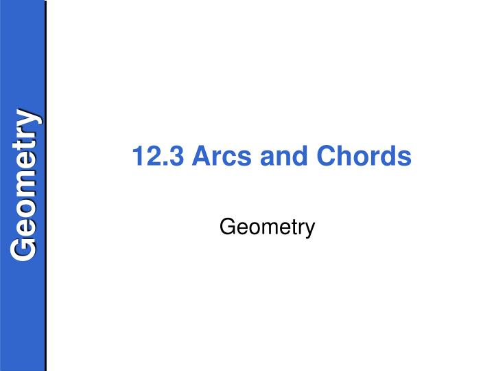 Ppt 123 Arcs And Chords Powerpoint Presentation Id2766680