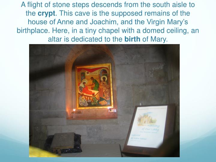A flight of stone steps descends from the south aisle to the