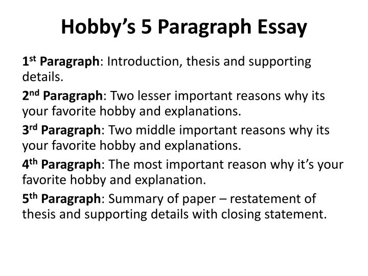 powerpoint five-paragraph essay The five-paragraph essay is the general pre-college writing style eventually, you'll take a course where your professor wants you to move beyond the basics for these projects, the five-paragraph essay is a good paradigm to keep in the back of your head and modify as appropriate for that assignment.