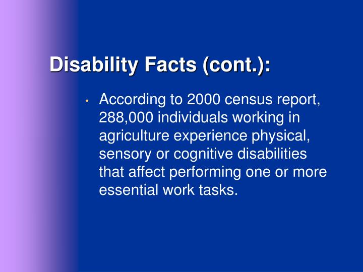 Disability Facts (cont.):