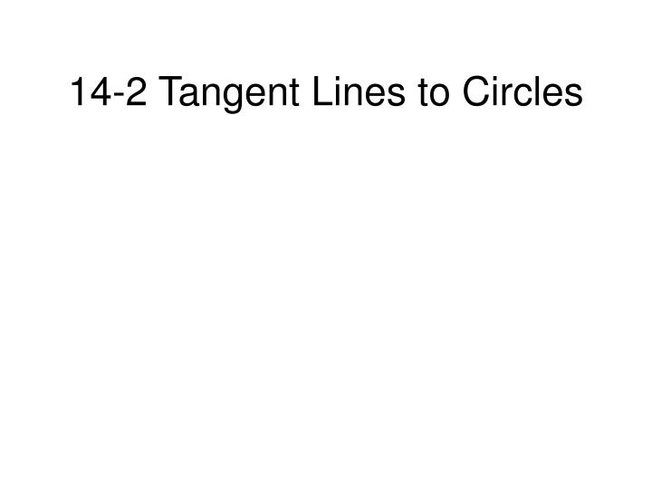14 2 tangent lines to circles