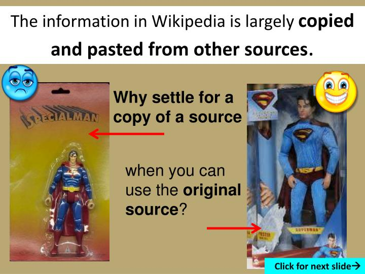 The information in Wikipedia is largely