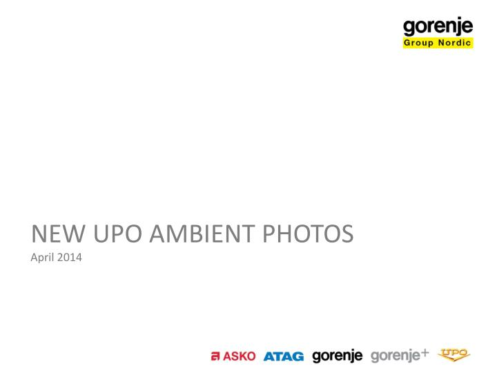 NEW UPO AMBIENT PHOTOS