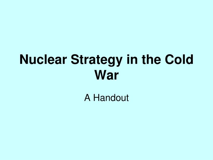 nuclear strategy in the cold war n.