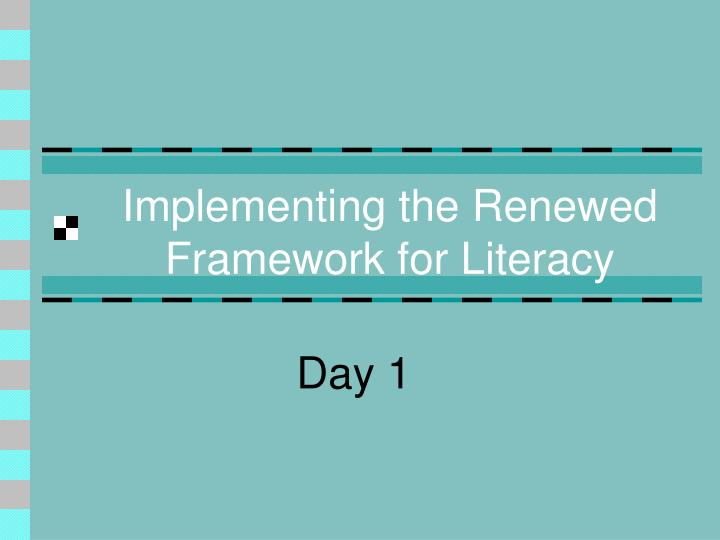 Implementing the renewed framework for literacy