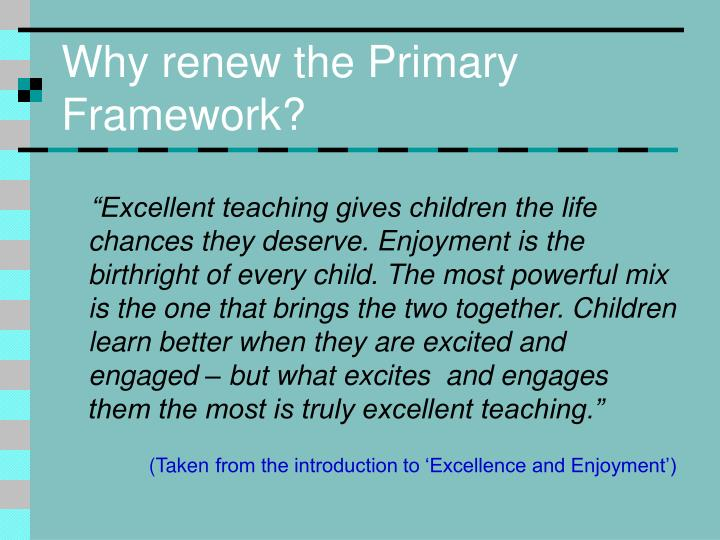 Why renew the Primary Framework?